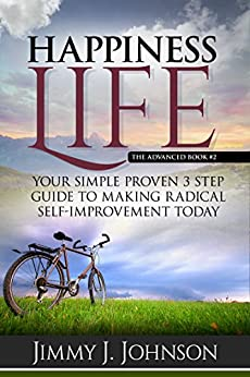 Happiness Life,The advanced book #2: Your Simple Proven 3 ...