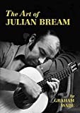 [The Art of Julian Bream] (By: Graham Wade) [published: August, 2008]