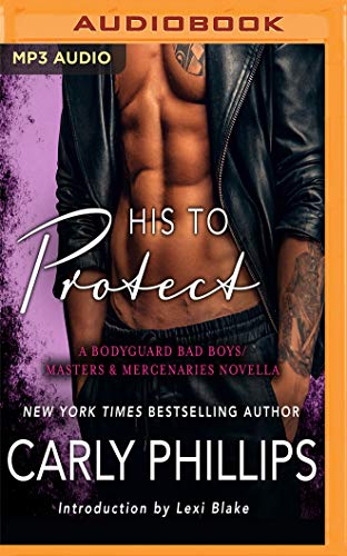 His to Protect: A Bodyguard Bad Boys/Masters and Mercenaries Novella (Lexi Blake Crossover Collection)