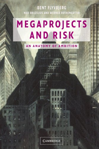 Megaprojects and Risk: An Anatomy of Ambition por Bent Flyvbjerg