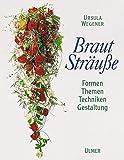 Brautsträuße: Formen, Themen, Techniken, Gestaltung (Floristik)