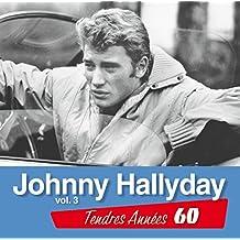 Tendres Années 60 : Johnny Hallyday /Vol.3