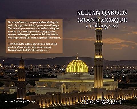 Sultan Qaboos Grand Mosque: A Walking Tour