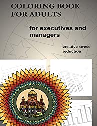 coloring book for adults: Creative stress reduction for executives and managers (English Edition)
