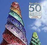Barcelona : 50 meravelles del Modernisme (Khroma, Band 13)