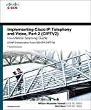 Implementing Cisco IP Telephony and Video, Part 2 (CIPTV2) Foundation Learning Guide (CCNP Collaboration Exam 300-075 CIPTV2): Impl Cisc IP Tele Vid ePub_3 (Foundation Learning Guides)