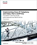 Implementing Cisco IP Telephony and V...