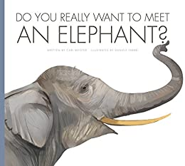 Epub Gratis Do You Really Want to Meet an Elephant? (Do You Really Want to Meet . . .?)