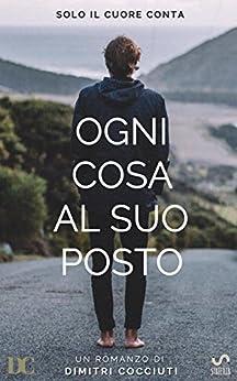 Ogni cosa al suo posto (Italian Edition) by [Dimitri Cocciuti]