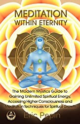 Meditation within Eternity by Eric Pepin (2012-06-07)