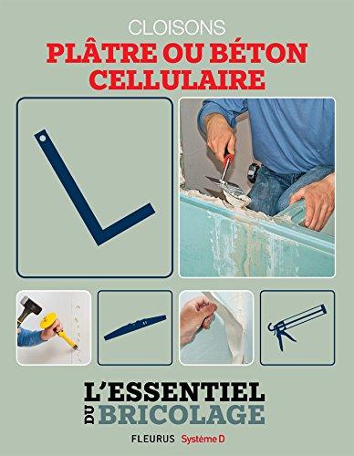 Portes, cloisons & isolation : plâtre ou béton cellulaire ? (L'essentiel du bricolage)