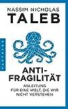Antifragilität: Anleitung für eine Welt, die wir nicht verstehen - Nassim Nicholas Taleb