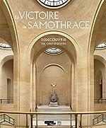 La Victoire de Samothrace - Redécouvrir un chef-d'oeuvre de Jean-Luc Martinez