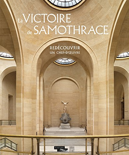 La Victoire de Samothrace - Redécouvrir un chef-d'oeuvre