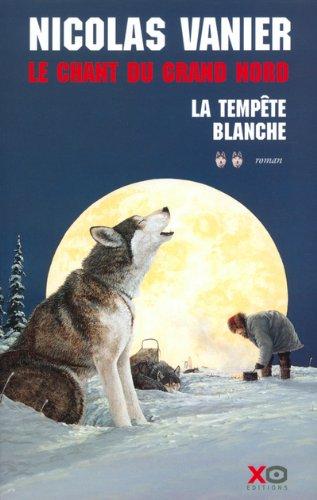 La Tempête blanche : Tome 2-Le Chant du Grand Nord