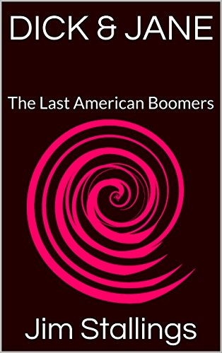 ebook: DICK & JANE: The Last American Boomers (Enigmatic Works Book 2) (B0164NJJHQ)
