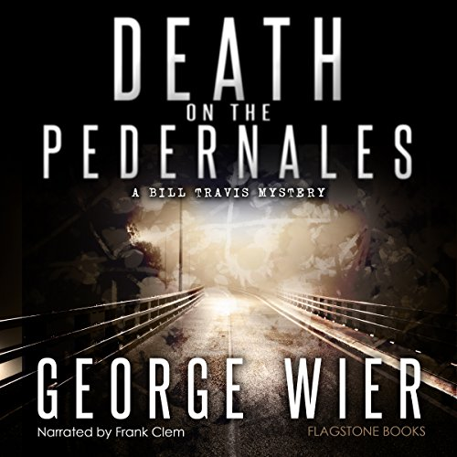 death-on-the-pedernales-the-bill-travis-mysteries-book-5