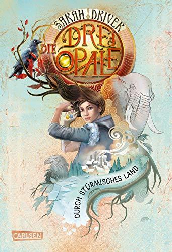 Die drei Opale 3: Durch stürmisches Land von [Driver, Sarah]
