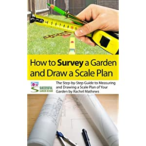 How to Survey Your Garden - The Step-by-Step Guide to Measuring and Drawing a Scale P