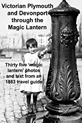 Victorian Plymouth and Devonport through the Magic Lantern