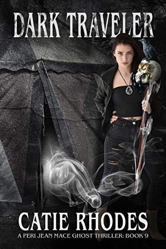 Dark Traveler (Peri Jean Mace Ghost Thrillers Book 9) (English Edition)
