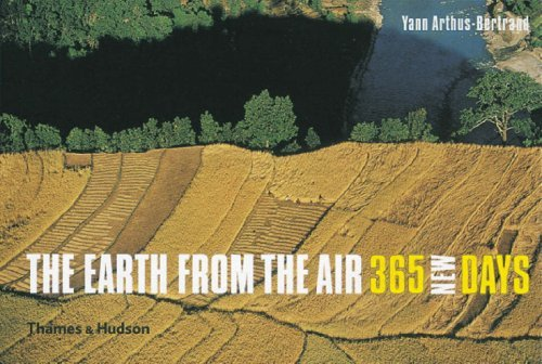 The Earth from the Air - 365 New Days by Yann Arthus-Bertrand (15-Oct-2007) Hardcover