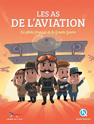 Les As de l'Aviation: Les pilotes français de la Grande Guerre par Patricia Crété