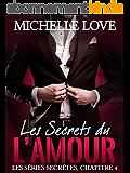 Romance érotique: Les Secrets de l'Amour - Les Secrets de l'Amour Chapitre - 4 (Romance érotique, Romance sensuelle, Romance sexy, Romance contemporaine)
