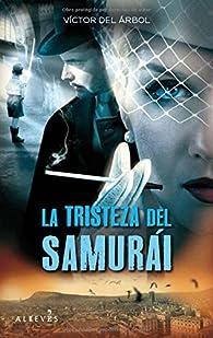 La tristeza del samurái par Víctor del Árbol Romero
