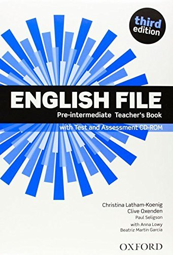 English File: Pre-Intermediate: Teacher's Book with Test and Assessment by Christina Latham-Koenig (2012-10-19)