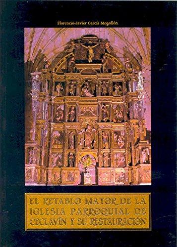El retablo mayor de la iglesia parroquial de Ceclavín. Estudio histórico artístico y restauración
