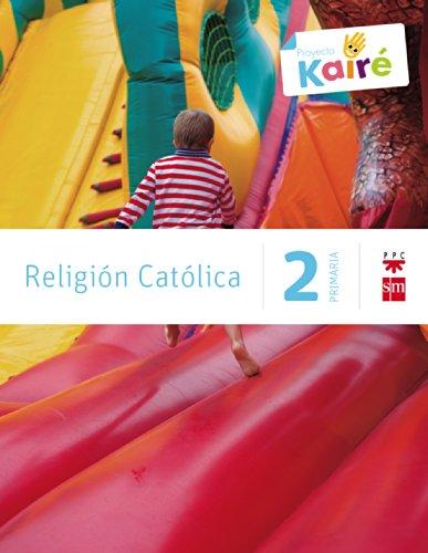 Religión católica. 2 Primaria. Kairé - 9788467568103