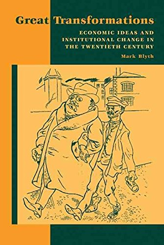 [(Great Transformations : Economic Ideas and Institutional Change in the Twentieth Century)] [By (author) Mark Blyth] published on (April, 2008)