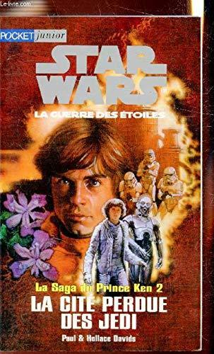 Star wars, la guerre des étoiles. La saga du Prince Ken - 2 : La cité perdue des Jedi
