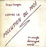 CONTRE LA POLLUTION DU MOI