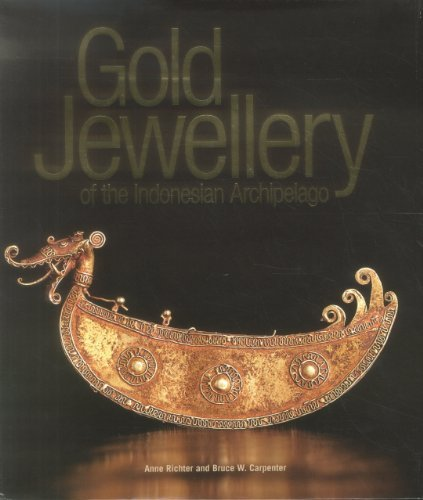 Gold Jewellery of the Indonesian Archipelago by Anne Richter (May 16,2012)