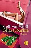 Glitzerbarbie: Roman - Steffi von Wolff