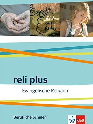 reli plus. Evangelische Religion. Ausgabe Berufliche Schulen: Schülerbuch (reli plus. Ausgabe ab 2017)