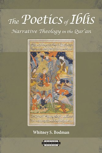 The Poetics of Iblis: Narrative Theology in the Qur'an (Harvard Theological Studies)