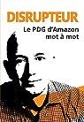 Disrupteur : Le PDG d'Amazon mot à mot par Hunt