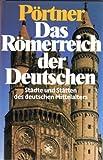 Das Römerreich der Deutschen. Städte und Stätten des deutschen Mittelalters bei Amazon kaufen