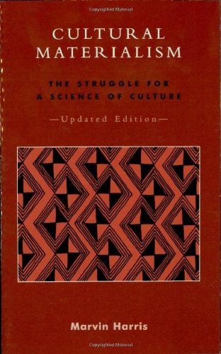 Cultural Materialism: The Struggle for a Science of Culture