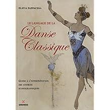 Le langage de la danse classique: Guide à l'interprétation des sources iconographiques.