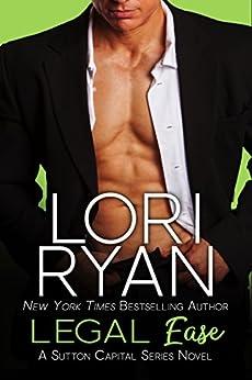 Legal Ease (The Sutton Capital Series Book 1) by [Ryan, Lori]