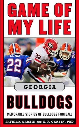 Game of My Life Georgia Bulldogs: Memorable Stories of Bulldog Football (English Edition) por Patrick Garbin