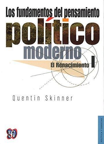 Los fundamentos del pensamiento político moderno, I. El Renacimiento (Política y Derecho): 1