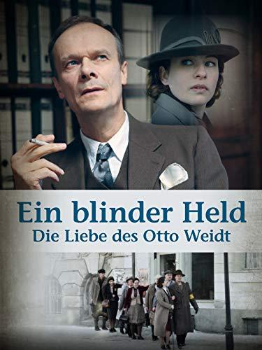Ein blinder Held - Die Liebe des Otto Weidt (Juden Und Deutsche In Hamburg)