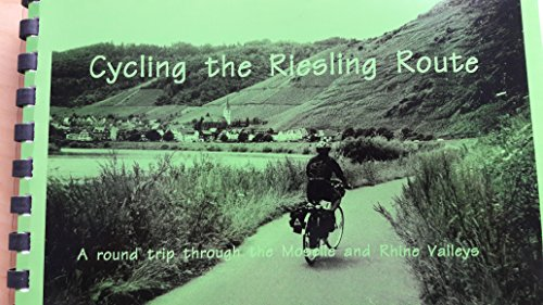 Cycling the Riesling Route: A Round Trip Through the Moselle and Rhine Valleys por Judith Forsyth