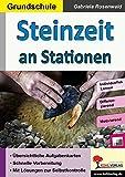 Steinzeit an Stationen: Selbstständiges Lernen in der Grundschule (Stationenlernen) - Gabriela Rosenwald