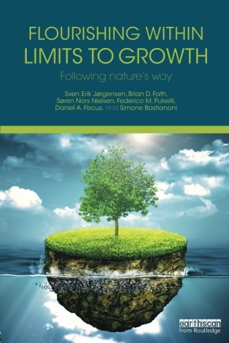 Flourishing Within Limits to Growth: Following nature's way by Sven Erik J?rgensen (2015-07-17)